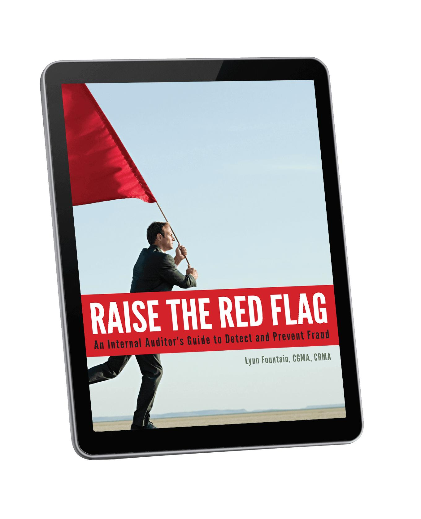 Raise the Red Flag: An Internal Auditor's Guide to Detect and